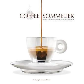Coffee Sommelier - A Voyage Through Culture and Rites of Coffee by Cof