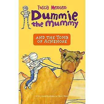 Dummie the Mummy and the Tomb of Acnenose by Dummie the Mummy and the