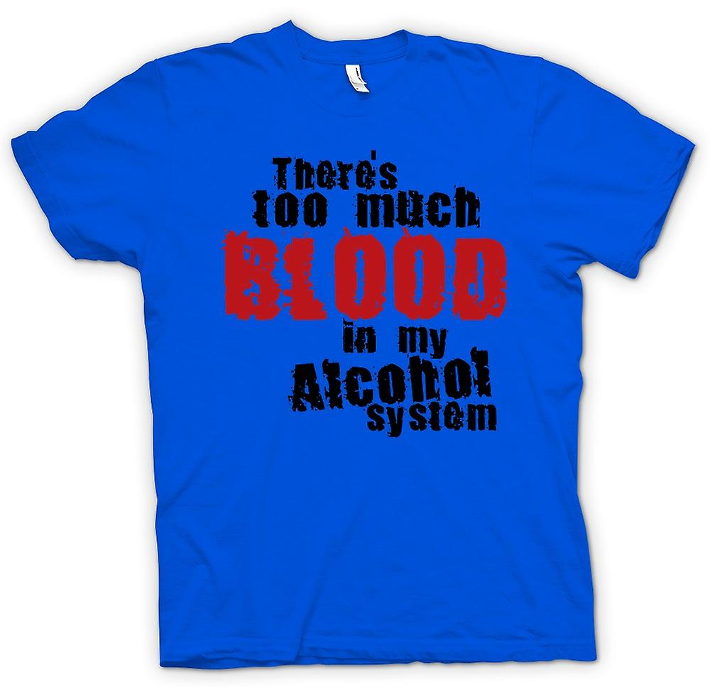 Mens T-shirt - There's Too Much Blood In My Alcohol System - Funny