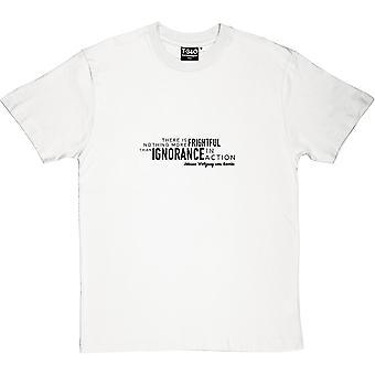 T-shirt Johann Wolfgang von Goethe la ignorancia en acción de los hombres