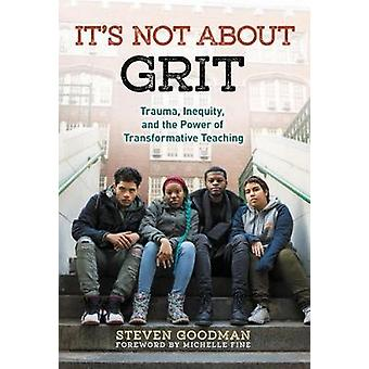 It's Not About Grit - Trauma - Inequity - and the Power of Transformat