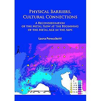 Les barrières physiques - connexions culturelles - une reconsidération du Me