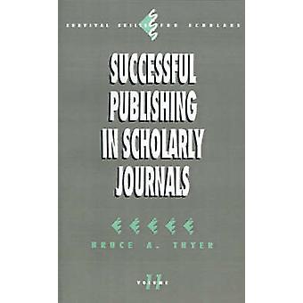 Lyckad publicering i vetenskapliga tidskrifter av Thyer & Bruce A.