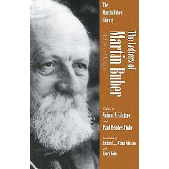 The Letters of Martin Buber - A Life of Dialogue (New edition) by Mart