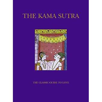 The Kama Sutra - The Classic Guide to Love - 9781909160224 Book