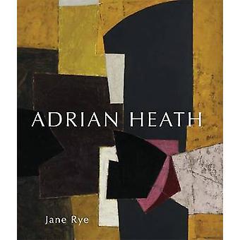 Adrian Heath (New edition) by Jane Rye - 9781848220386 Book