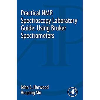 Guide de spectroscopie de RMN pratique de laboratoire: À l'aide de spectromètres de Bruker