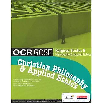 Études religieuses GCSE OCR b: Christian philosophie et éthique appliquée livre de l'élève