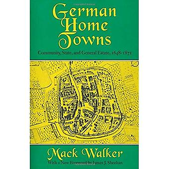 German Home Towns: Community, State, and General Estate, 1648-1871