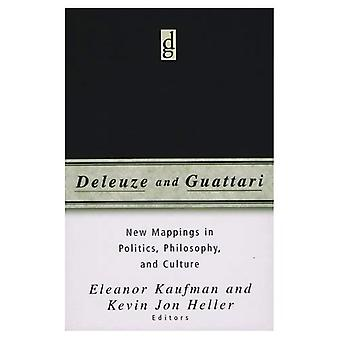 Deleuze and Guattari: New Mappings in Politics, Philosophy and Culture