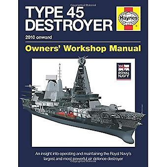Koninklijke Marine Type 45 Destroyer Manual: Inzicht in gebruik en onderhoud van de Royal Navy's grootste en meest...