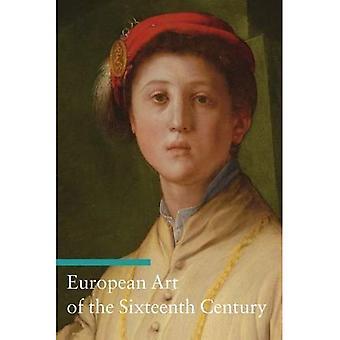 European Art of the Sixteenth Century (Art Through the Centuries)