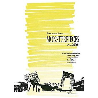 Monsterpieces: Once upon a Time . . . of the 2000s!