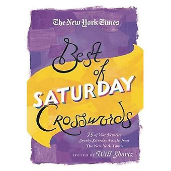 The New York Times Best of Saturday Crosswords: 75 of Your Favorite Sneaky Saturday Puzzles from the New York...