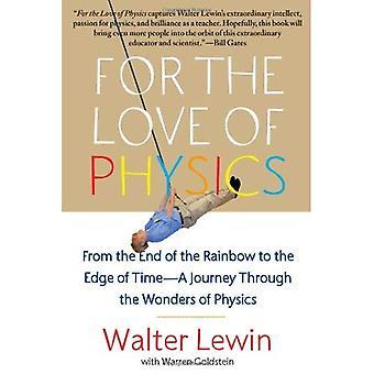 Av kärlek till fysik: från slutet av regnbågen till kanten av tid - en resa genom underverk av fysik