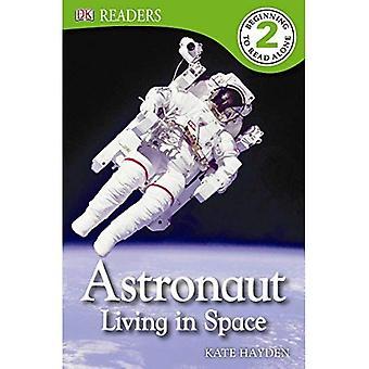 Les lecteurs DK: Astronaute: vivre dans l'espace (lecteur DK - niveau 2 (qualité))