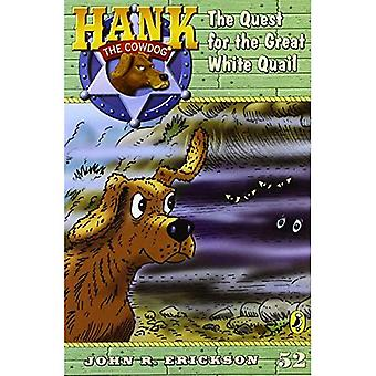 The Quest for the Great White Quail (Hank the Cowdog