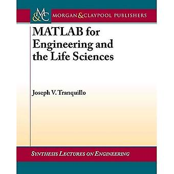 MATLAB for Engineering and the Life Sciences (Synthesis Lectures on Engineering)
