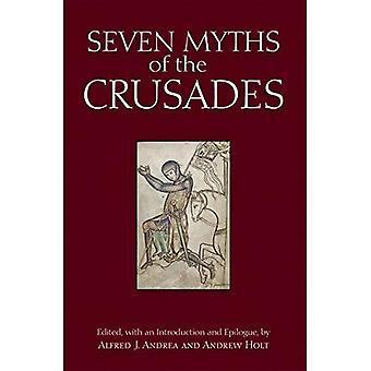 Seven Myths of the Crusades (Myths of History: Hackett)