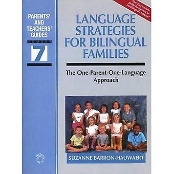Language Strategies for Bilingual Families: The One-Parent - One-Language Approach (Parents' & Teachers' Guides)