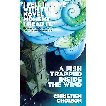A Fish Trapped Inside the Wind by Christien Gholson