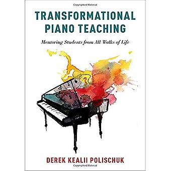 Transformational Piano Teaching: Mentoring Students� from All Walks of Life