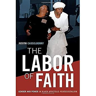 The Labor of Faith: Gender� and Power in Black Apostolic Pentecostalism