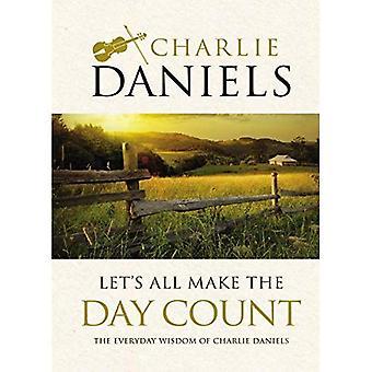 Zróbmy wszystko liczyć dzień: codziennie mądrości Charlie Daniels