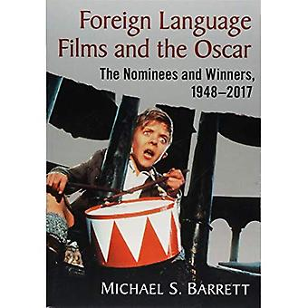 Foreign Language Films and the Oscar: The Nominees and Winners, 1948-2017