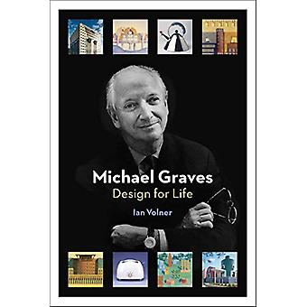 Michael Graves - Design for Life by Ian Volner - 9781616895631 Book