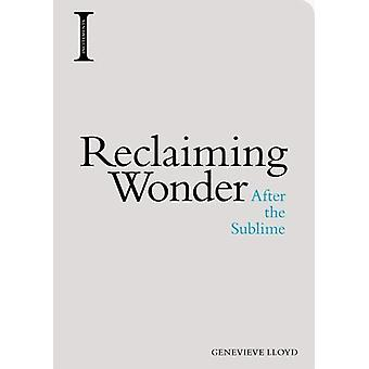 Reclaiming Wonder - After the Sublime by Genevieve Lloyd - 97814744331