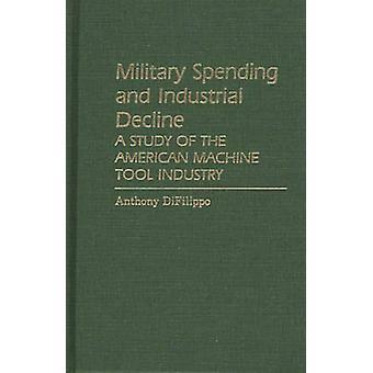 Spesa militare e industriale declinare uno studio del settore American Machine Tool da Anthony & DiFilippo