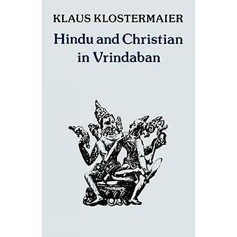 Hinduiska och kristen i Vrindaban av Klostermaier & Klaus K.