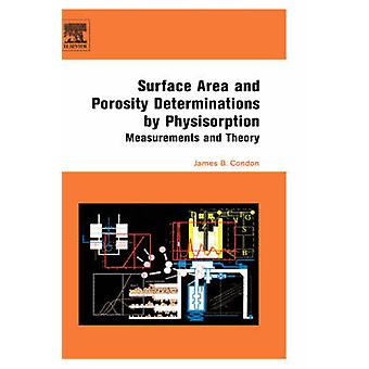 Surface Area and Porosity Determinations by Physisorption Measurements and Theory by Condon & James & B