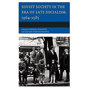 Soviet Society in the Era of Late Socialism 19641985 by Klumbyte & Neringa