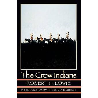 The Crow Indians Second Edition by Lowie & Robert Harry