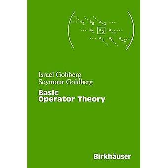 Basic Operator Theory by Gohberg