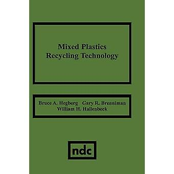Mixed Plastics Recycling Technology by Hegberg & Bruce A.