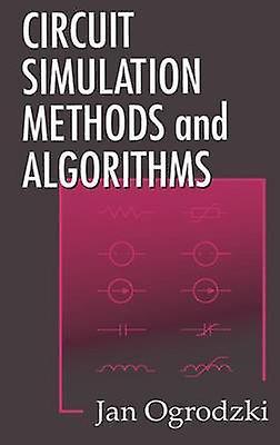 Circuit Simulation Methods and Algorithms by Ogrodzki & Jan