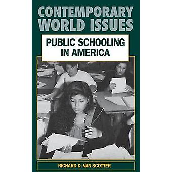Public Schooling in America A Reference Handbook by Van Scotter & Richard