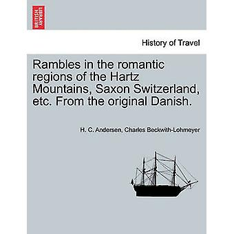 Rambles in the romantic regions of the Hartz Mountains Saxon Switzerland etc. From the original Danish. by Andersen & H. C.