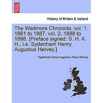 Die Wedmore Chronik. Bd. 1. 1881 bis 1887. Bd. 2. 1888 bis 1898. Vorwort signiert S. H. A. H. d. h. Sydenham Henry Augustus Hervey. Bd. II. von Augustus & Sydenham Henry