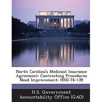 كارولينا الشمالية ميديكيد اتفاق التأمين المتعاقدة إجراءات تحتاج إلى تحسين HRD76139 بمكتب المحاسبة الحكومي الأمريكي ز