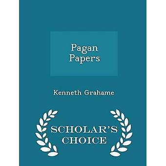 Pagan Papers  Scholars Choice Edition by Grahame & Kenneth