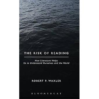 The Risk of Reading by Waxler & Robert P.