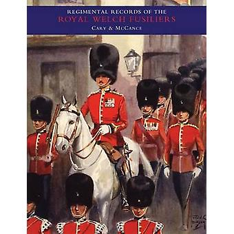 REGIMENTAL RECORDS OF THE ROYAL WELCH FUSILIERS  Vol II by by A. D. L.Cary & Stouppe McCance & Compi