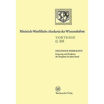 Ursprung Und Funktion der Prophetie Im alten Israel von Herrmann & Siegfried