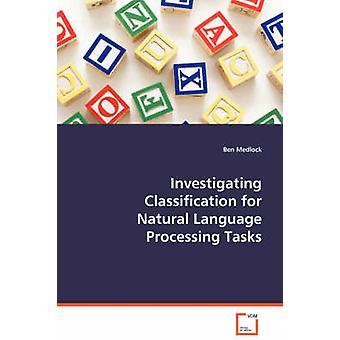 Tutkitaan luokittelu Natural Language Processing tehtävät Medlock & Ben