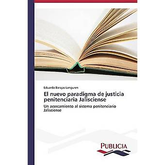 El nuevo paradigma de justicia penitenciaria Jalisciense by Barajas Languren Eduardo