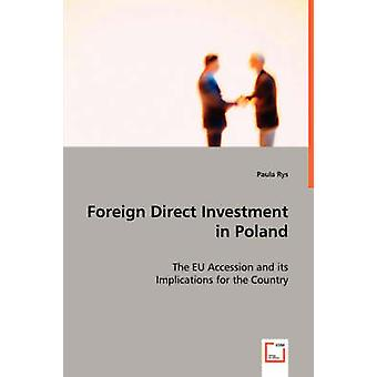 Foreign Direct Investment in Poland  The EU Accession and its Implications for the Country by Rys & Paula